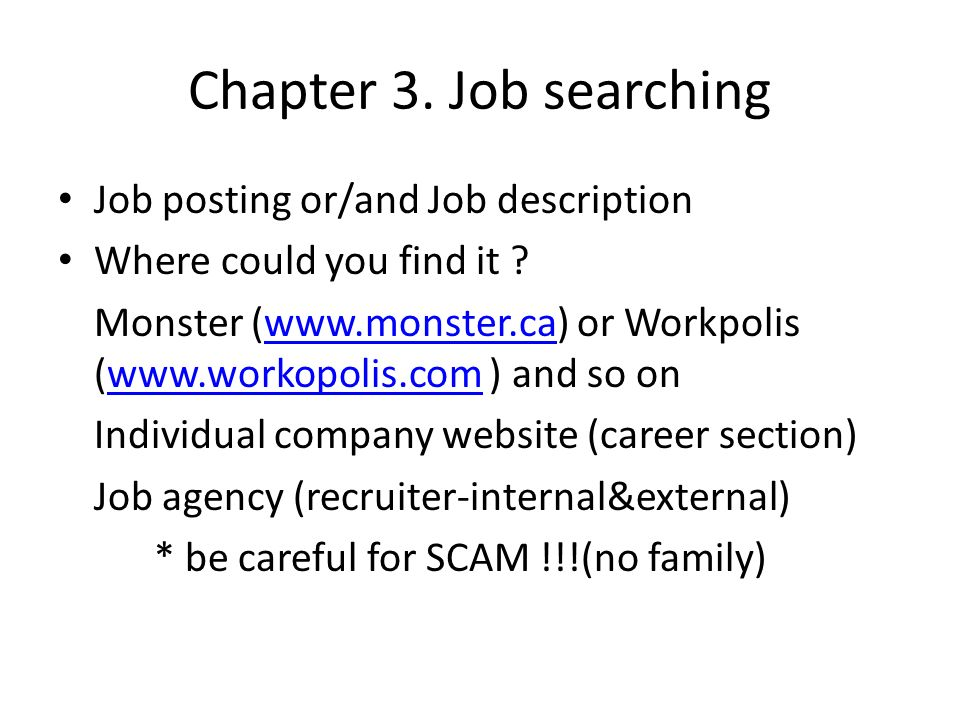 Chapter 3. Job searching Job posting or/and Job description Where could you find it .