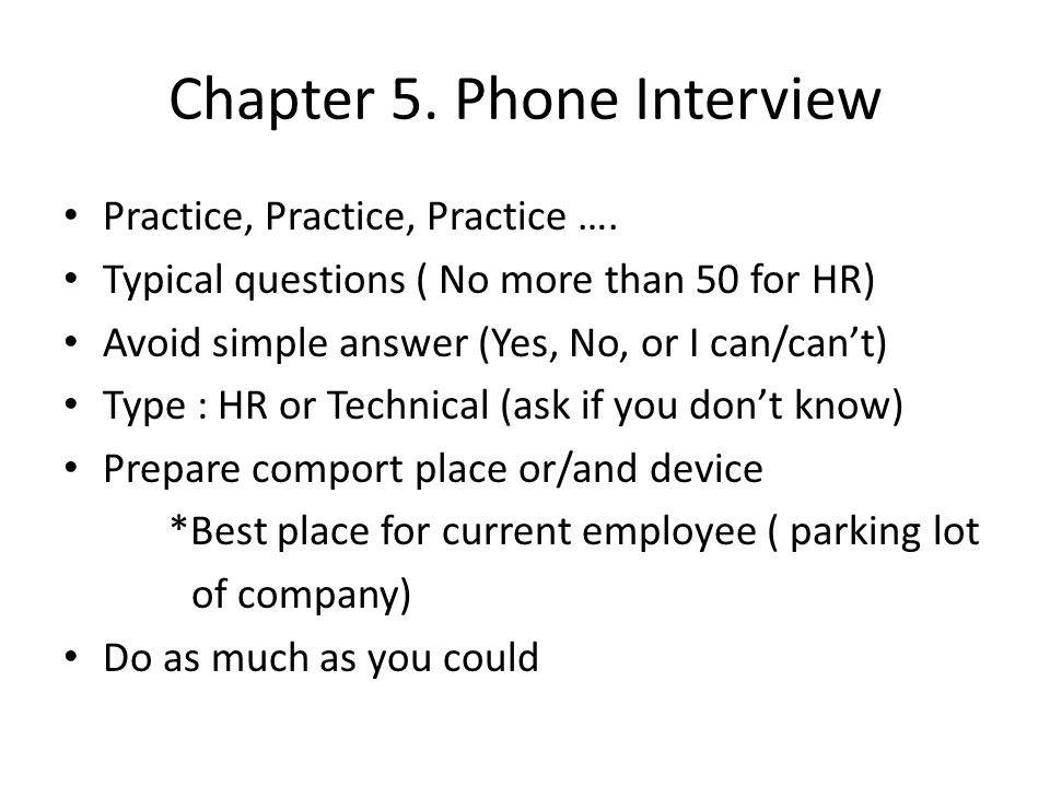 Chapter 5. Phone Interview Practice, Practice, Practice ….