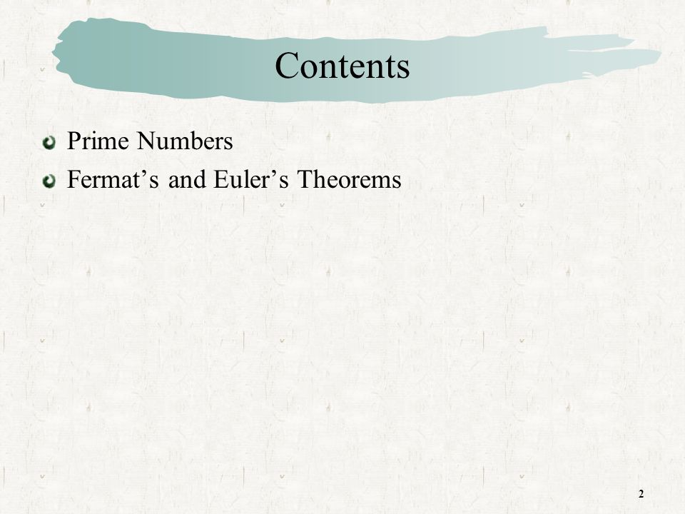 2 Contents Prime Numbers Fermats and Eulers Theorems
