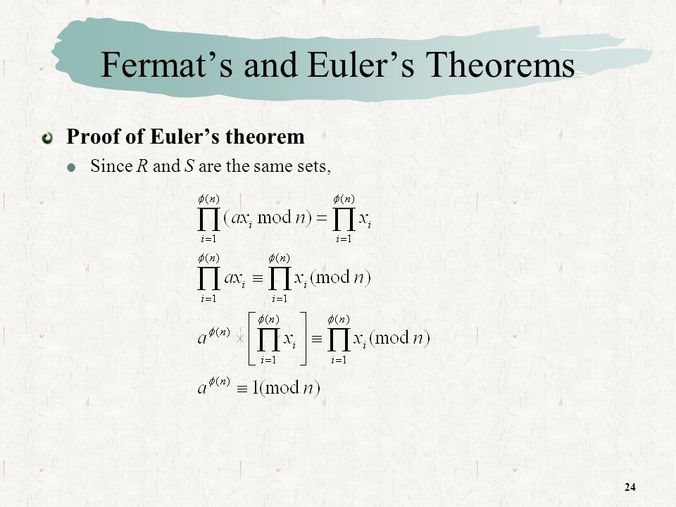 24 Fermats and Eulers Theorems Proof of Eulers theorem Since R and S are the same sets,