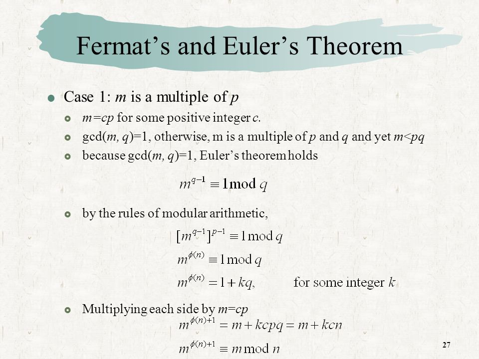 27 Fermats and Eulers Theorem Case 1: m is a multiple of p m=cp for some positive integer c.