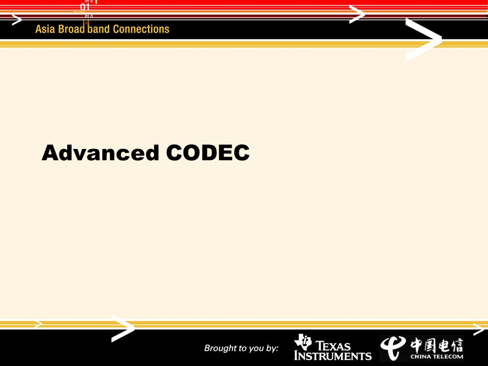 Advanced CODEC