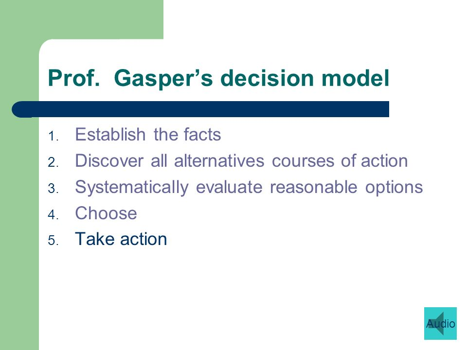 Prof. Gaspers decision model 1. Establish the facts 2.