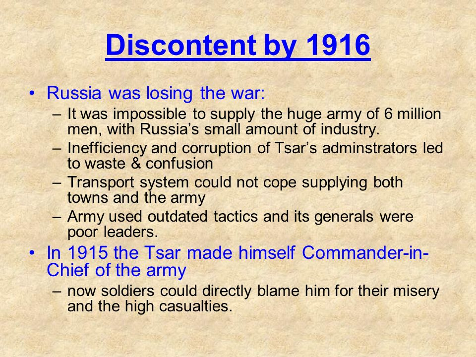 Russia was losing the war: –It was impossible to supply the huge army of 6 million men, with Russias small amount of industry.