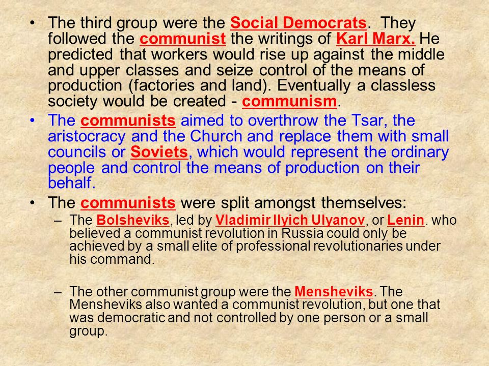 The third group were the Social Democrats. They followed the communist the writings of Karl Marx.