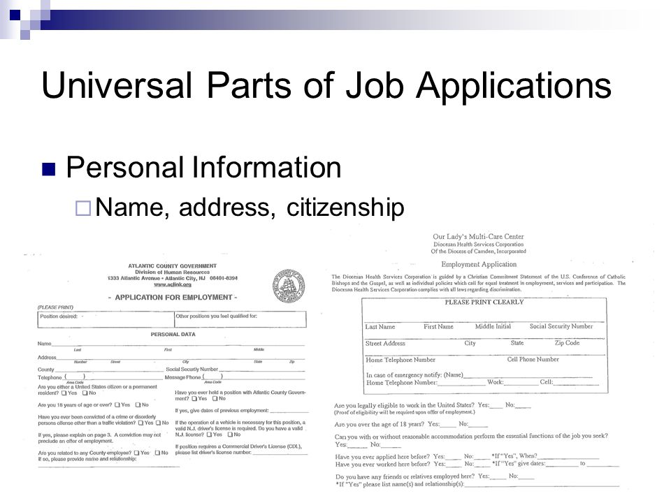 Universal Parts of Job Applications Personal Information Name, address, citizenship