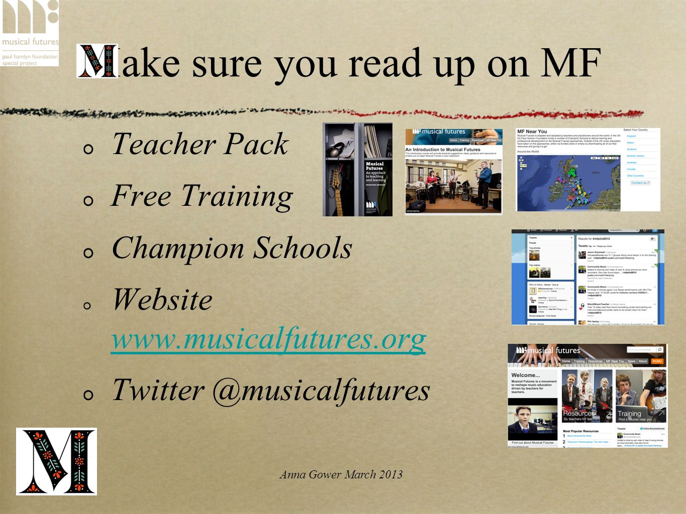 Anna Gower March 2013 Make sure you read up on MF Teacher Pack Free Training Champion Schools Website