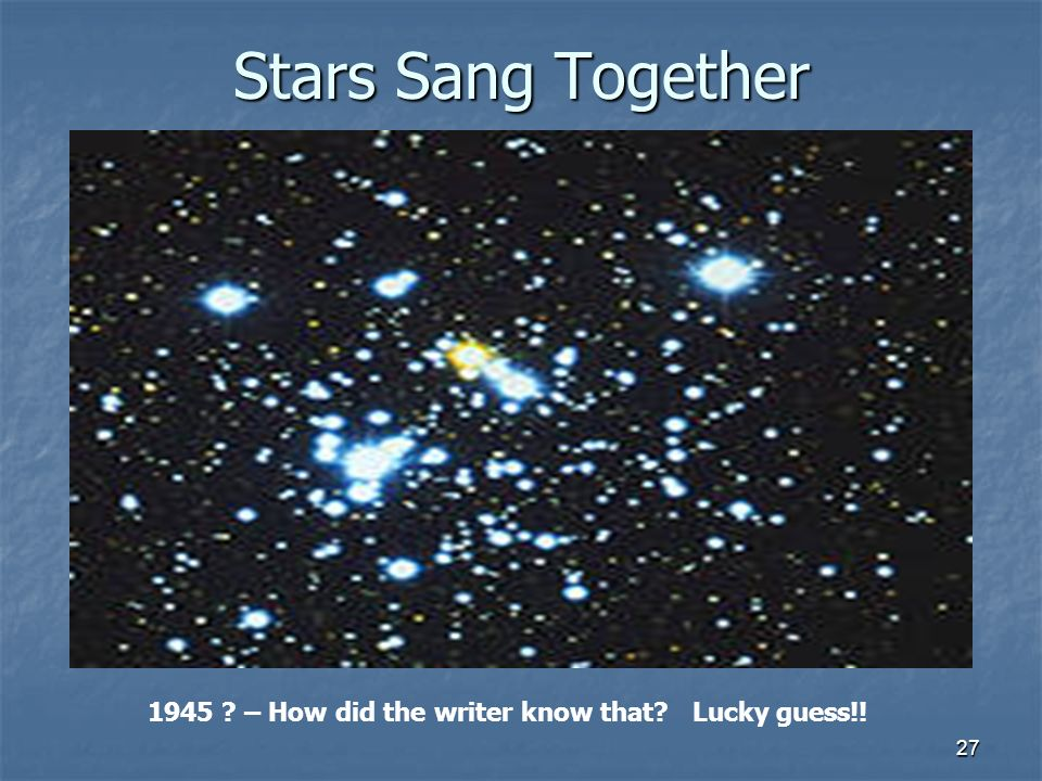 Stars Sang Together – How did the writer know that Lucky guess!!