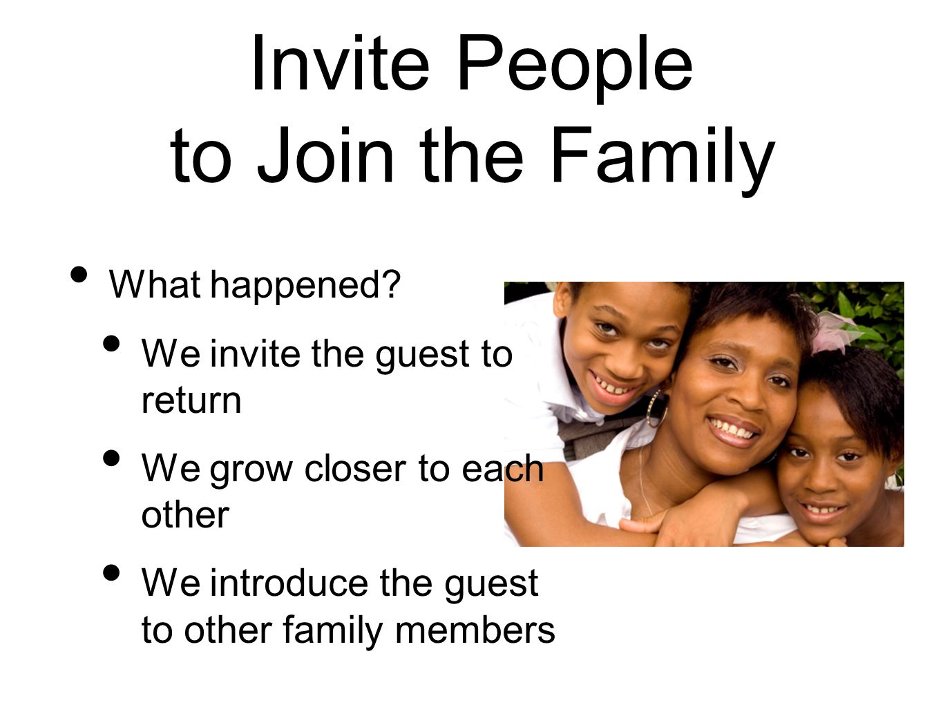 Invite People to Join the Family What happened.