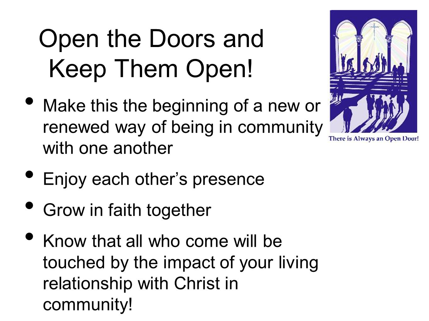 Open the Doors and Keep Them Open.