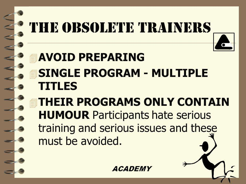 ACADEMY The obsolete trainers 4 Feel a stake in human and organisational obsolescence.