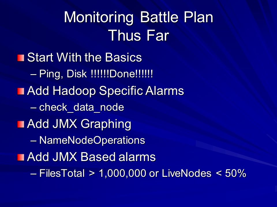 Monitoring Battle Plan Thus Far Start With the Basics –Ping, Disk !!!!!!Done!!!!!.