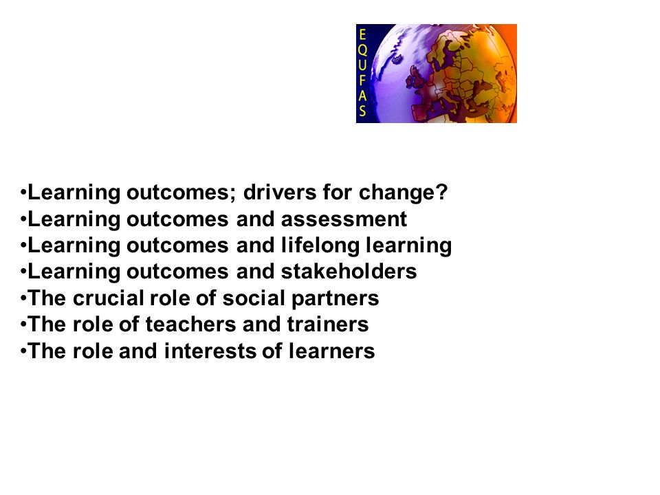 Learning outcomes; drivers for change.