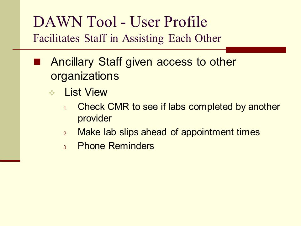 DAWN Tool - User Profile Facilitates Staff in Assisting Each Other Ancillary Staff given access to other organizations List View 1.