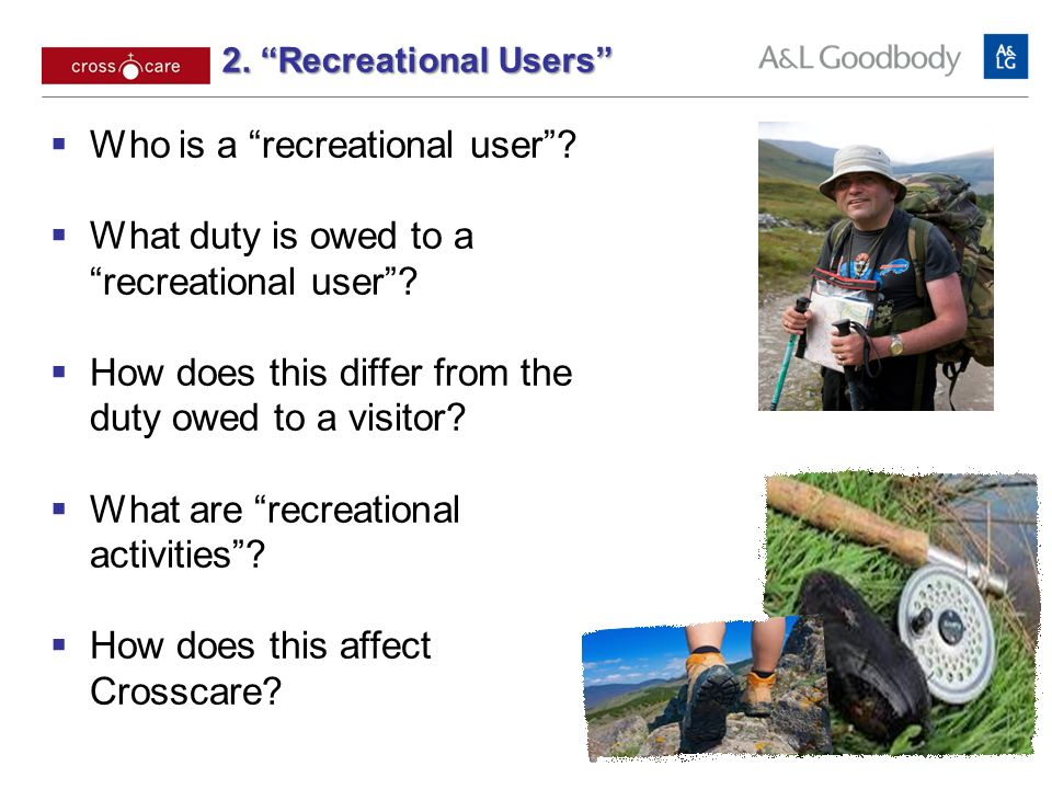 2. Recreational Users Who is a recreational user.