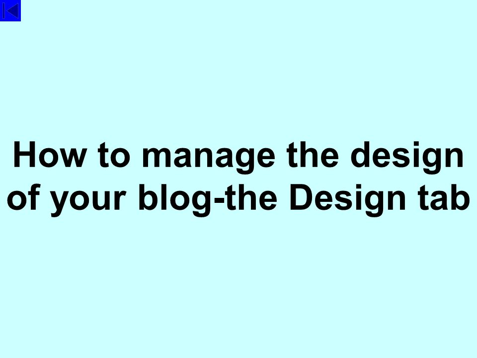 How to manage the design of your blog-the Design tab