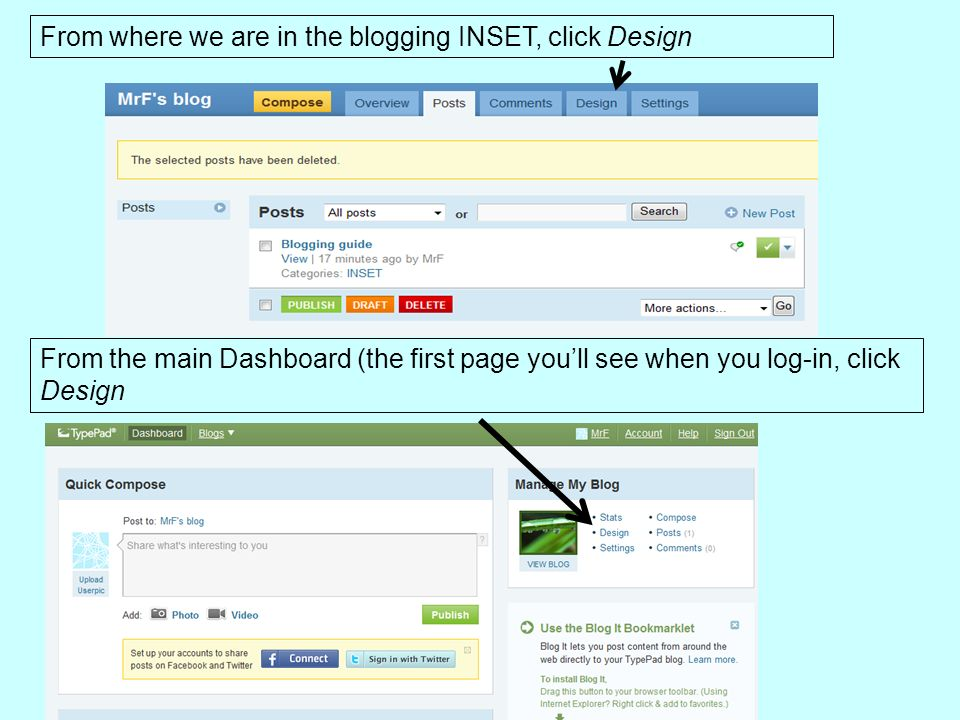From where we are in the blogging INSET, click Design From the main Dashboard (the first page youll see when you log-in, click Design