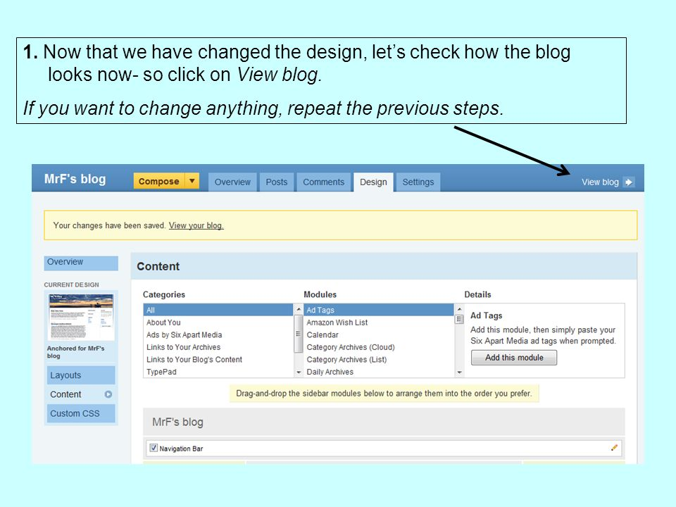 1. Now that we have changed the design, lets check how the blog looks now- so click on View blog.