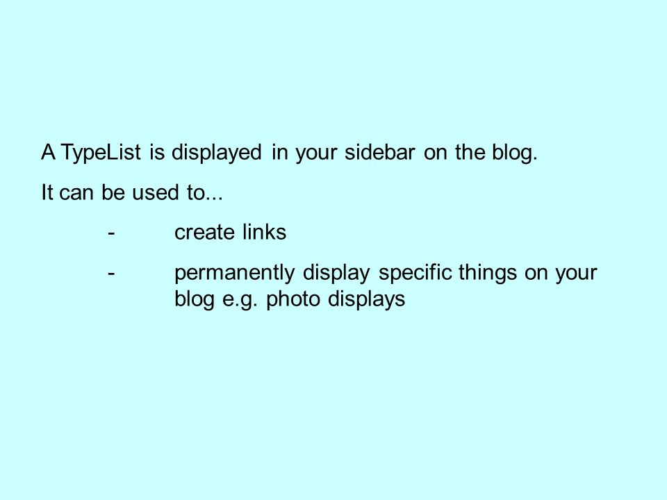 A TypeList is displayed in your sidebar on the blog.