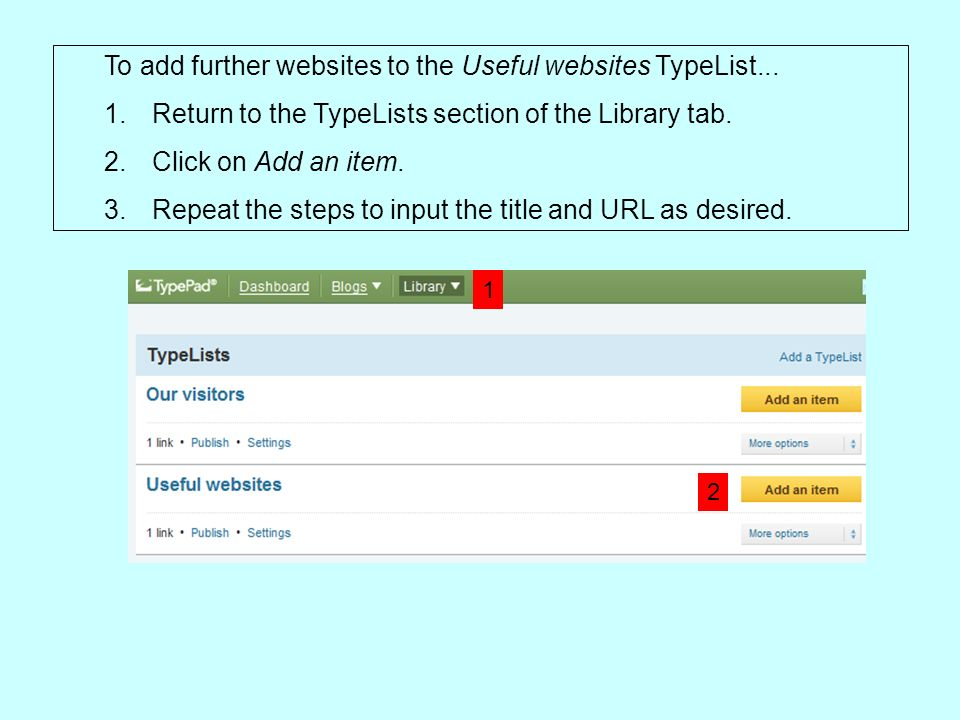 To add further websites to the Useful websites TypeList...