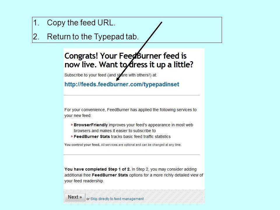 1.Copy the feed URL. 2.Return to the Typepad tab.