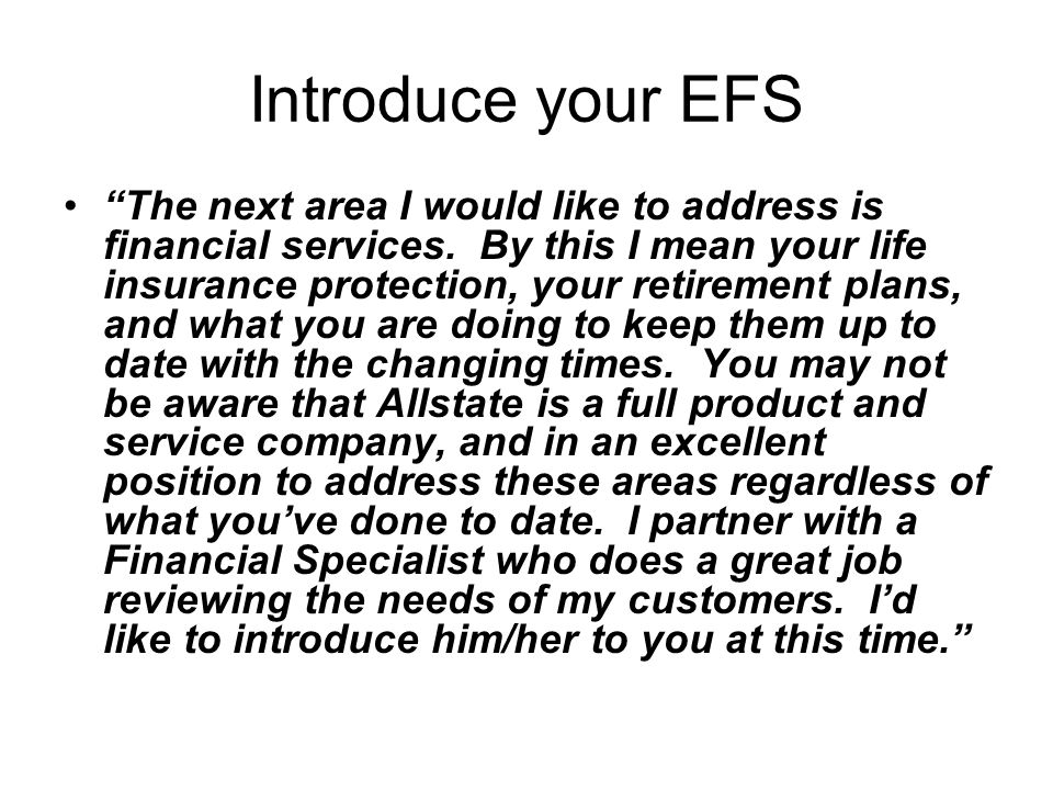 Introduce your EFS The next area I would like to address is financial services.