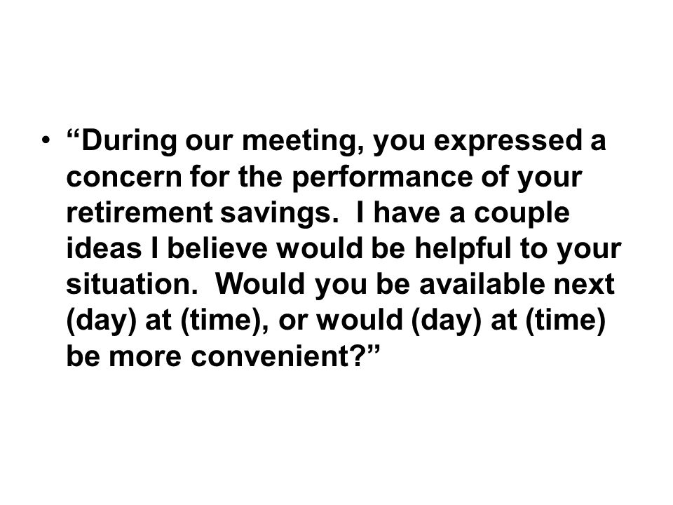 During our meeting, you expressed a concern for the performance of your retirement savings.