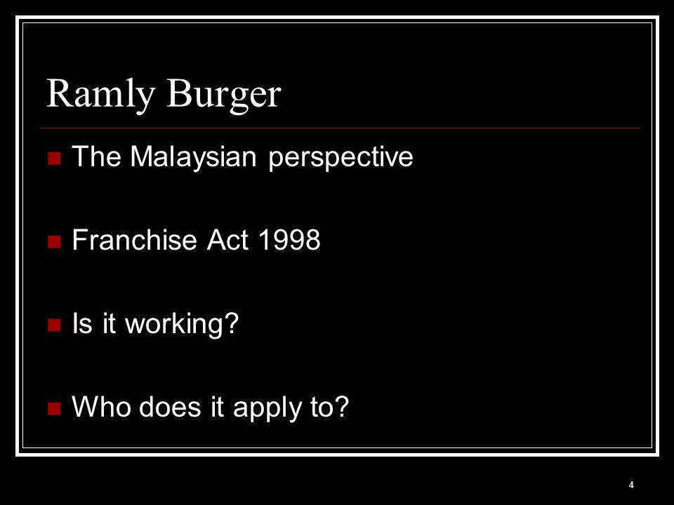 4 Ramly Burger The Malaysian perspective Franchise Act 1998 Is it working Who does it apply to