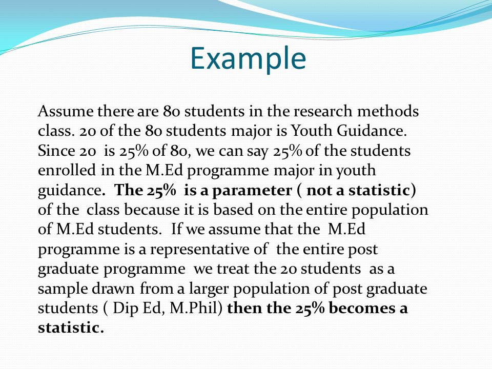 Example Assume there are 80 students in the research methods class.