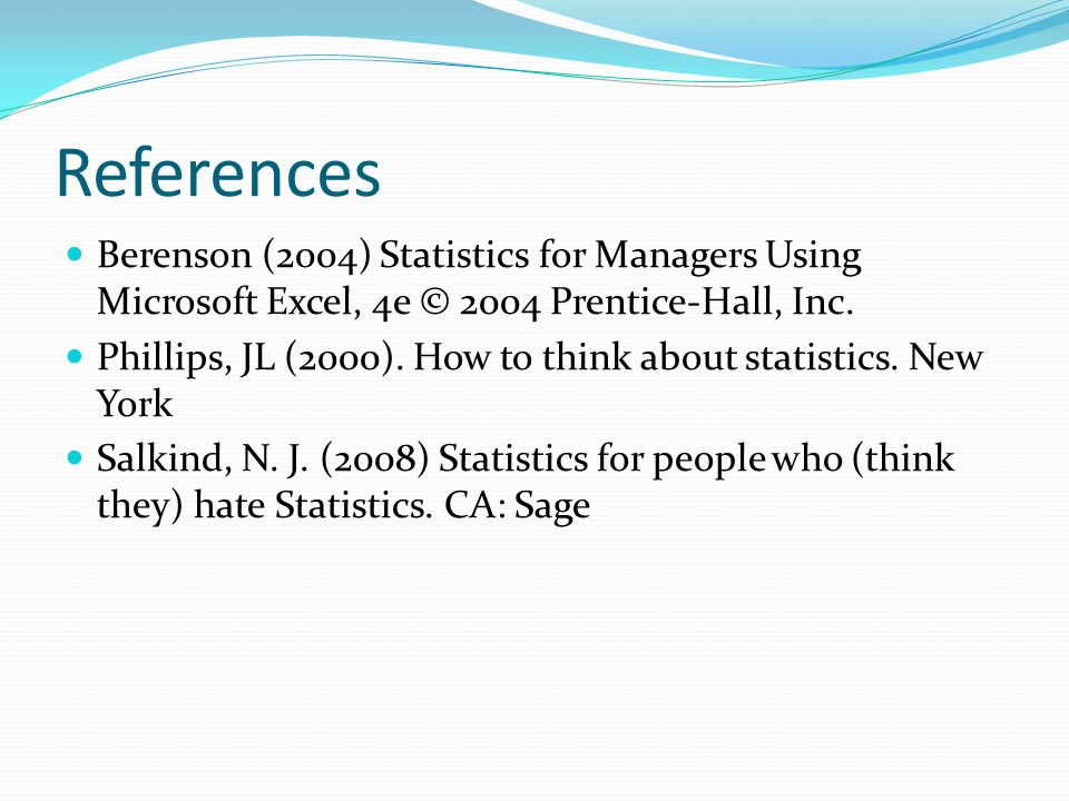 References Berenson (2004) Statistics for Managers Using Microsoft Excel, 4e © 2004 Prentice-Hall, Inc.