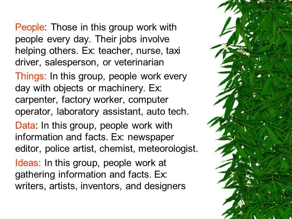 People: Those in this group work with people every day.