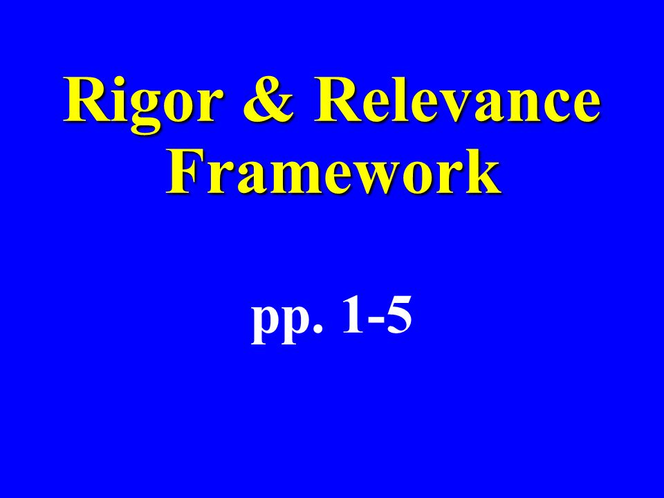 Rigor & Relevance Framework pp. 1-5