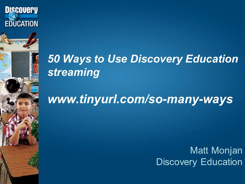 50 Ways to Use Discovery Education streaming   Matt Monjan Discovery Education