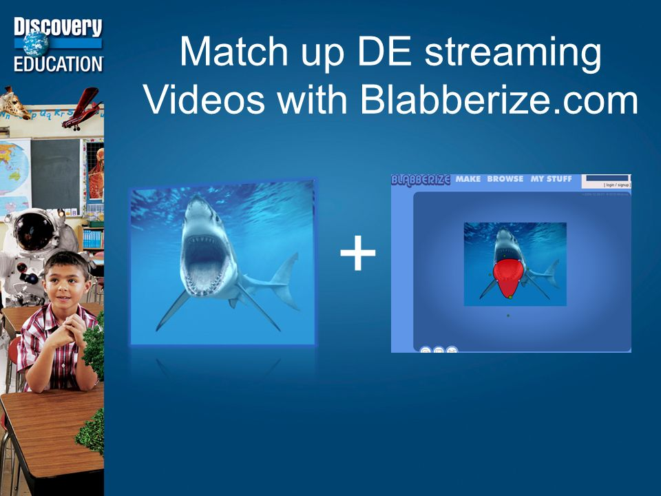 Match up DE streaming Videos with Blabberize.com +