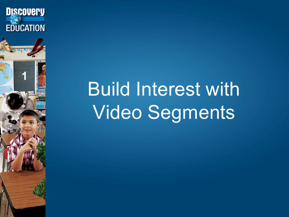 Build Interest with Video Segments 1