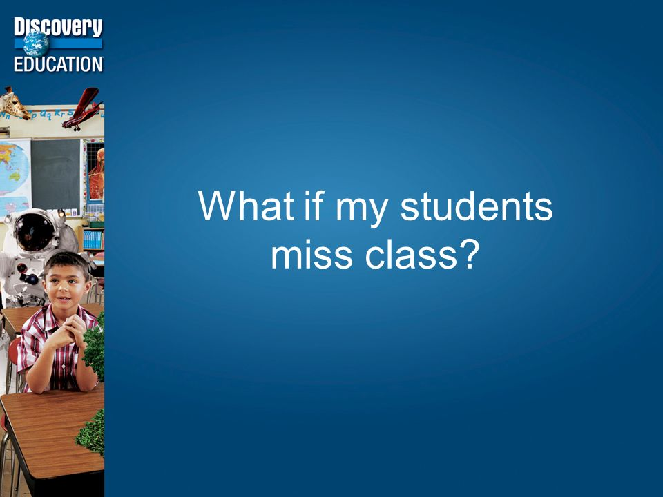 What if my students miss class