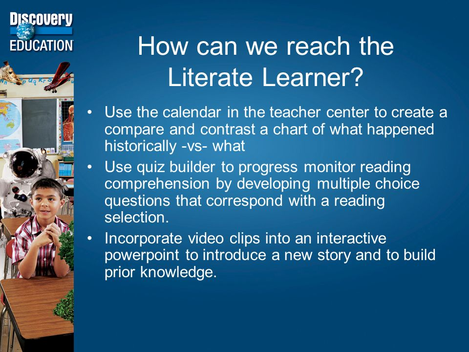 How can we reach the Literate Learner.