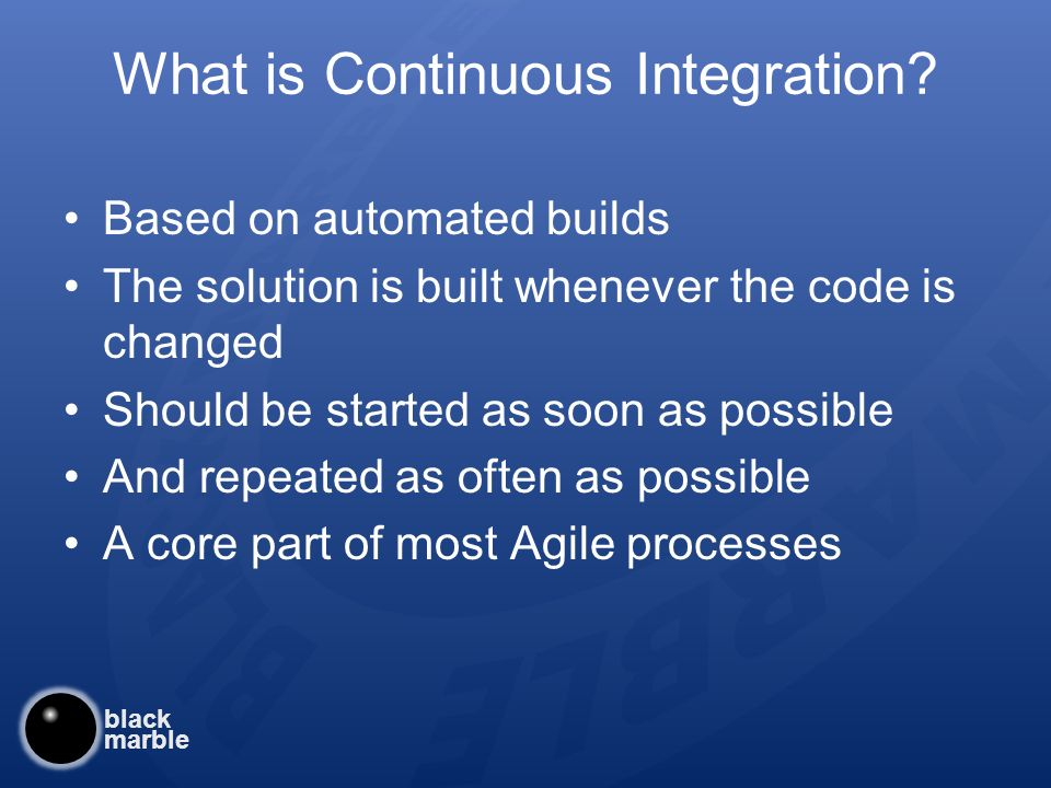 black marble What is Continuous Integration.
