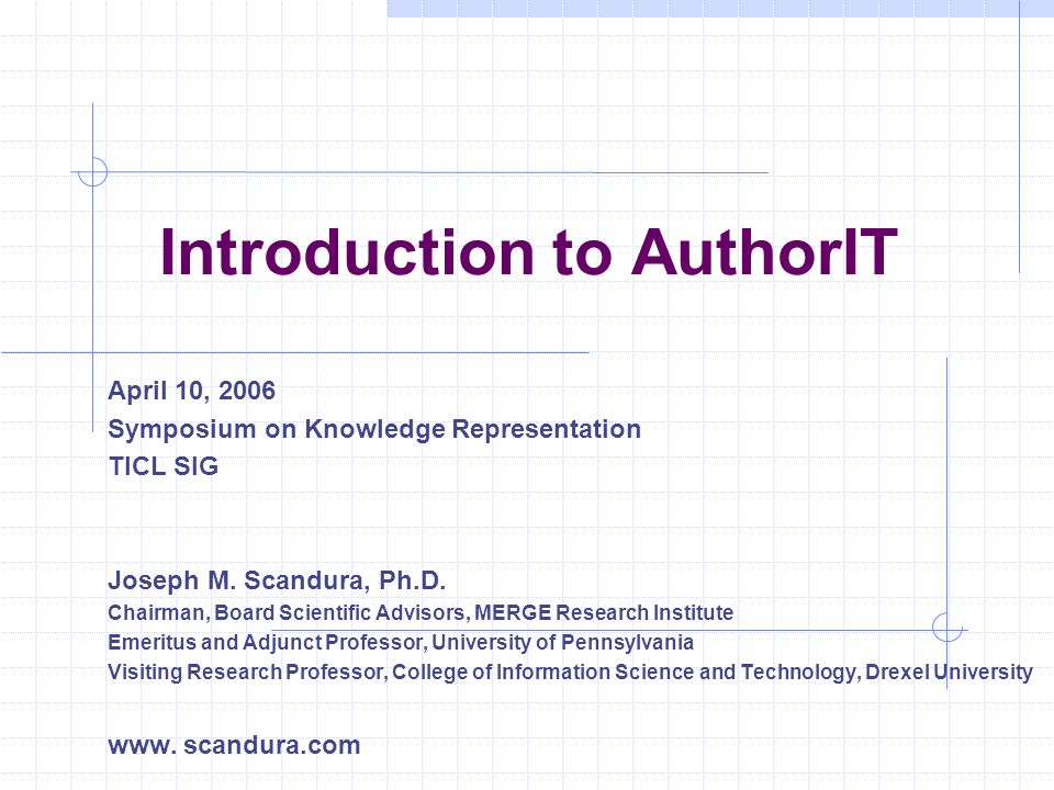 Introduction to AuthorIT April 10, 2006 Symposium on Knowledge Representation TICL SIG Joseph M.