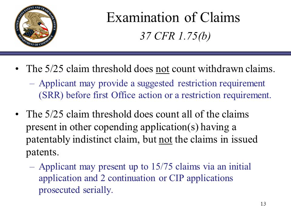 Examination of Claims 37 CFR 1.75(b) The 5/25 claim threshold does not count withdrawn claims.