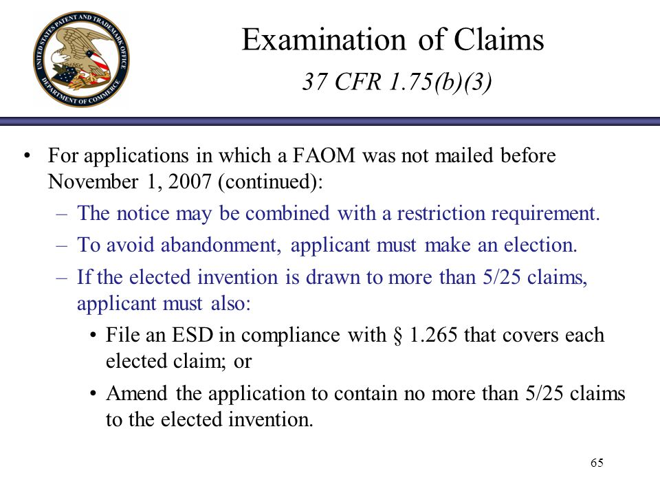 Examination of Claims 37 CFR 1.75(b)(3) For applications in which a FAOM was not mailed before November 1, 2007 (continued): –The notice may be combined with a restriction requirement.