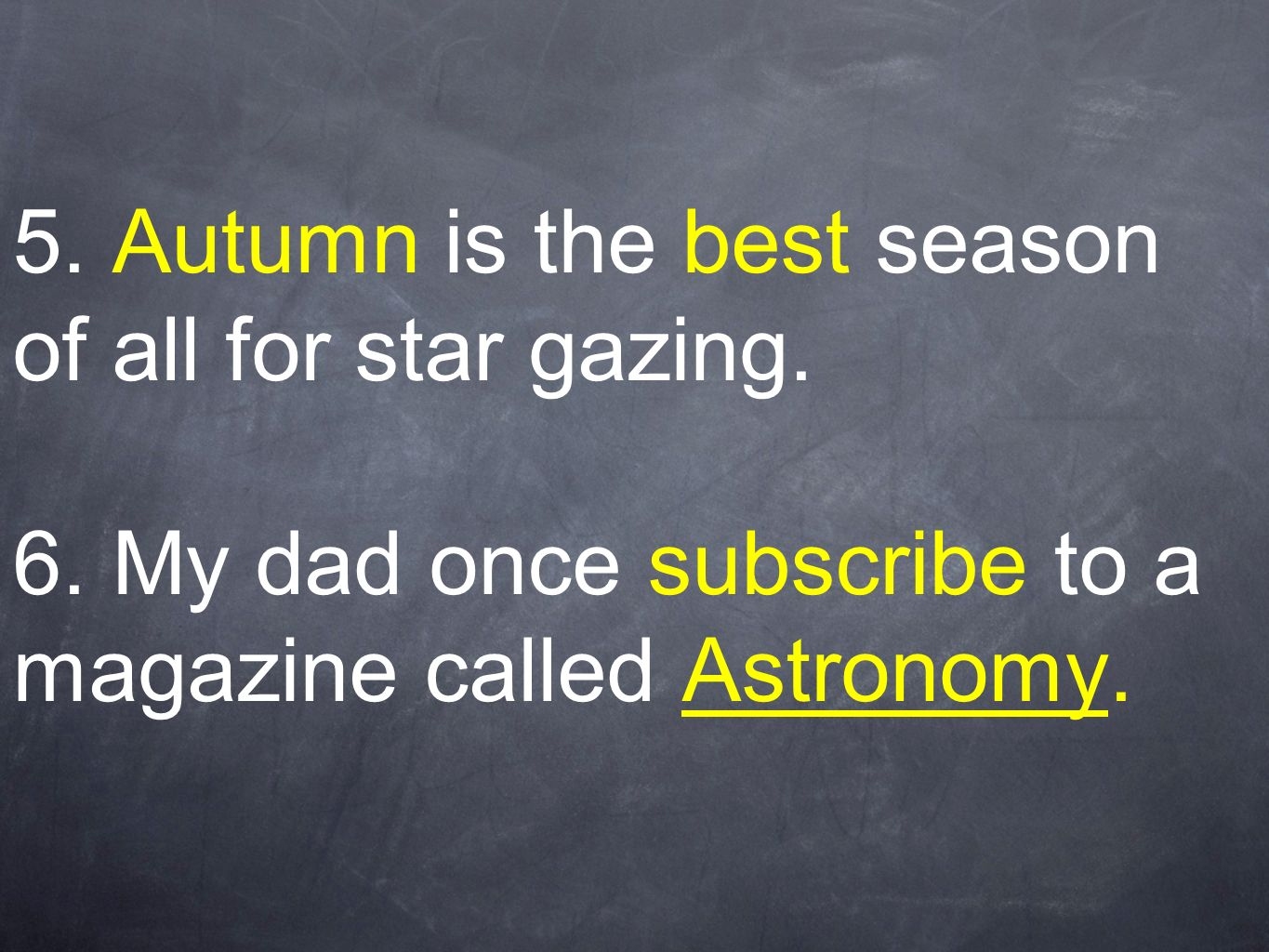 5. Autumn is the best season of all for star gazing.
