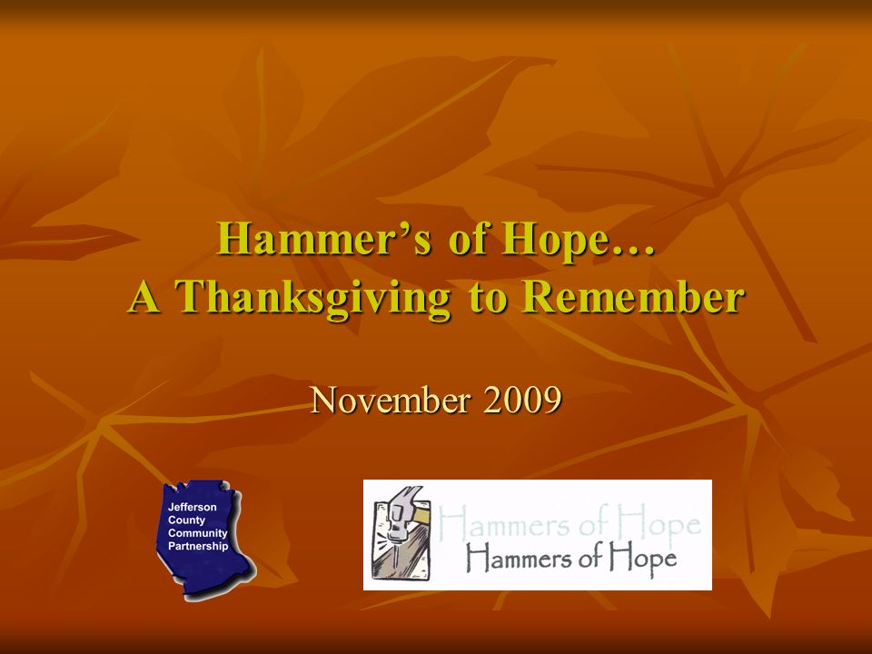 Hammers of Hope… A Thanksgiving to Remember November 2009