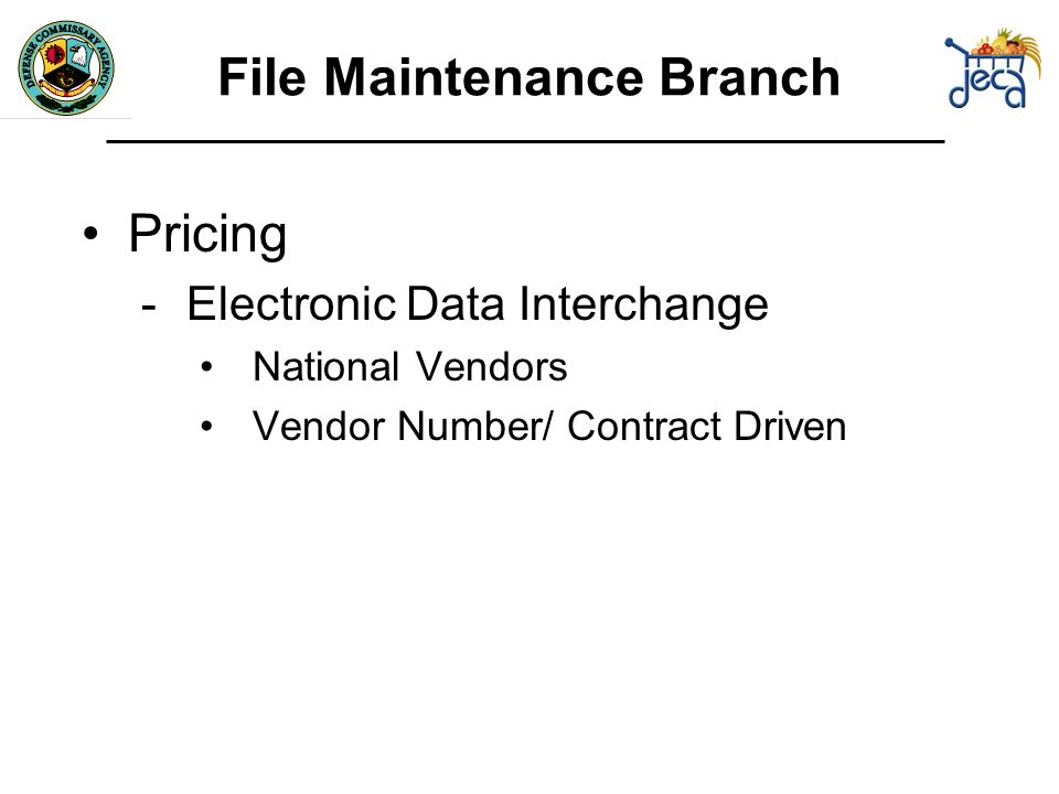 Pricing -Electronic Data Interchange National Vendors Vendor Number/ Contract Driven File Maintenance Branch