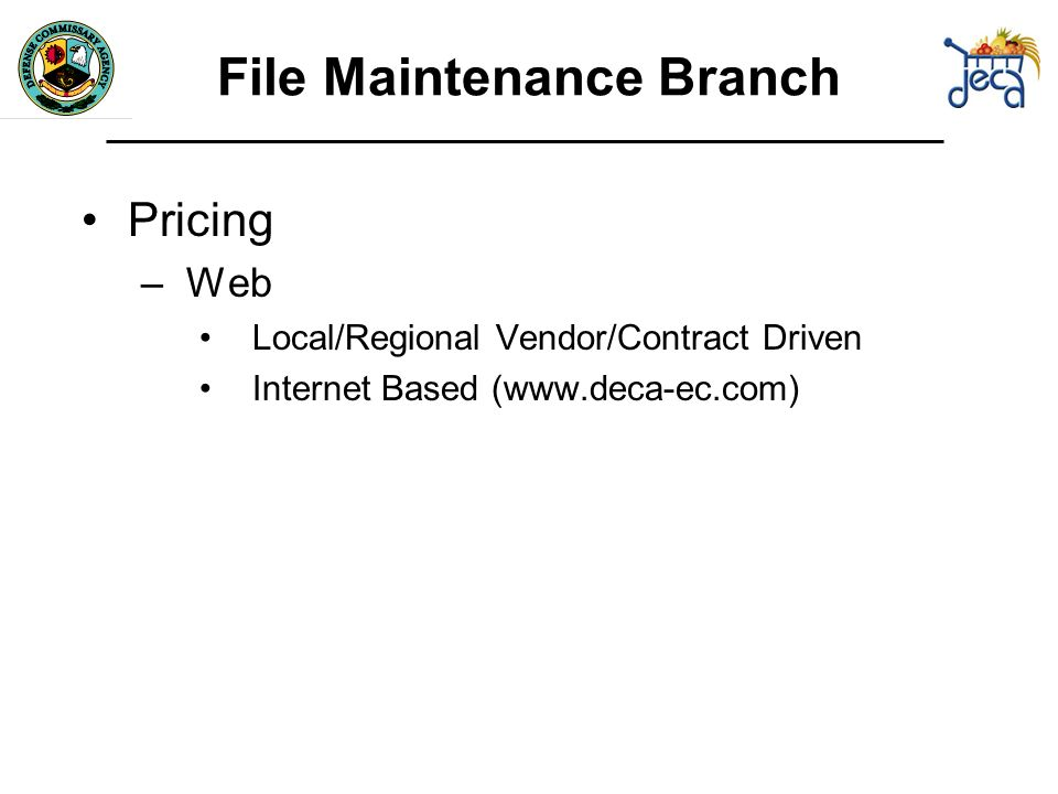 Pricing –Web Local/Regional Vendor/Contract Driven Internet Based (  File Maintenance Branch