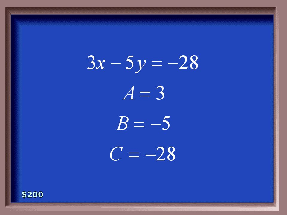 3-200 Rewrite the equation in standard form. Then state the values for A, B, and C.