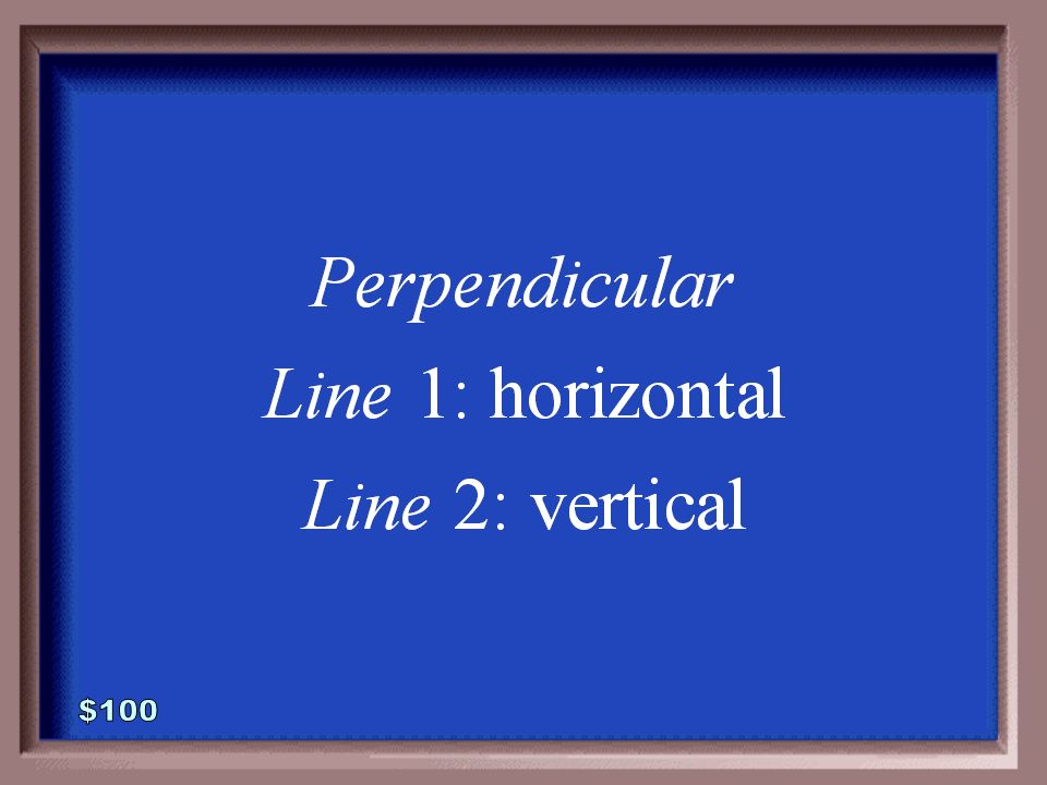 6-100 1 - 100 Are the two lines parallel, perpendicular, or neither. Explain why.