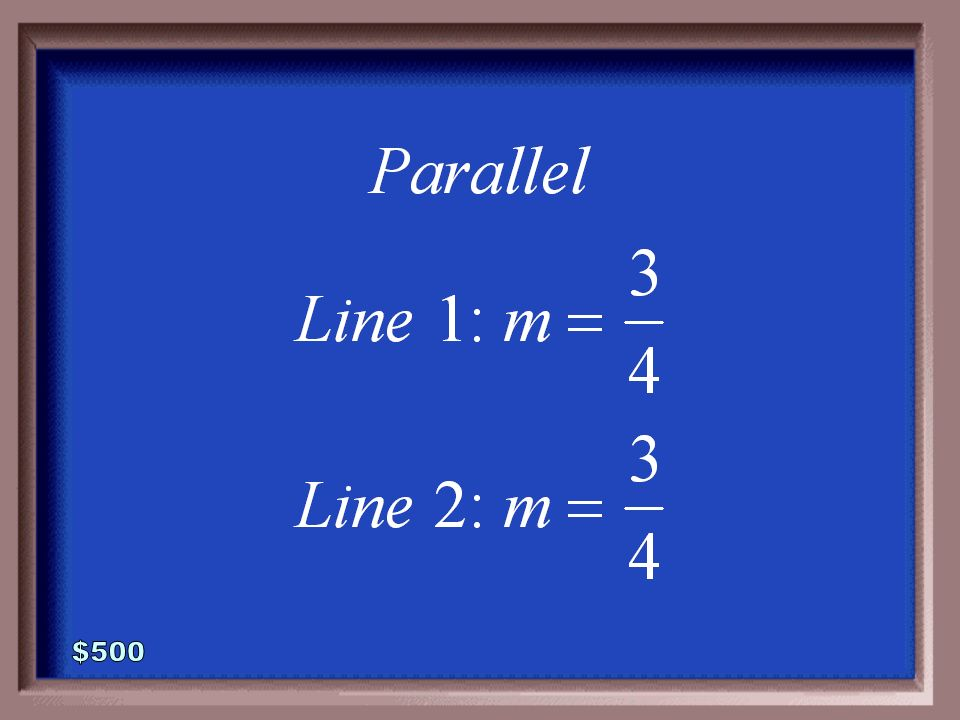 6-500 Are the two lines parallel, perpendicular, or neither. Explain why.