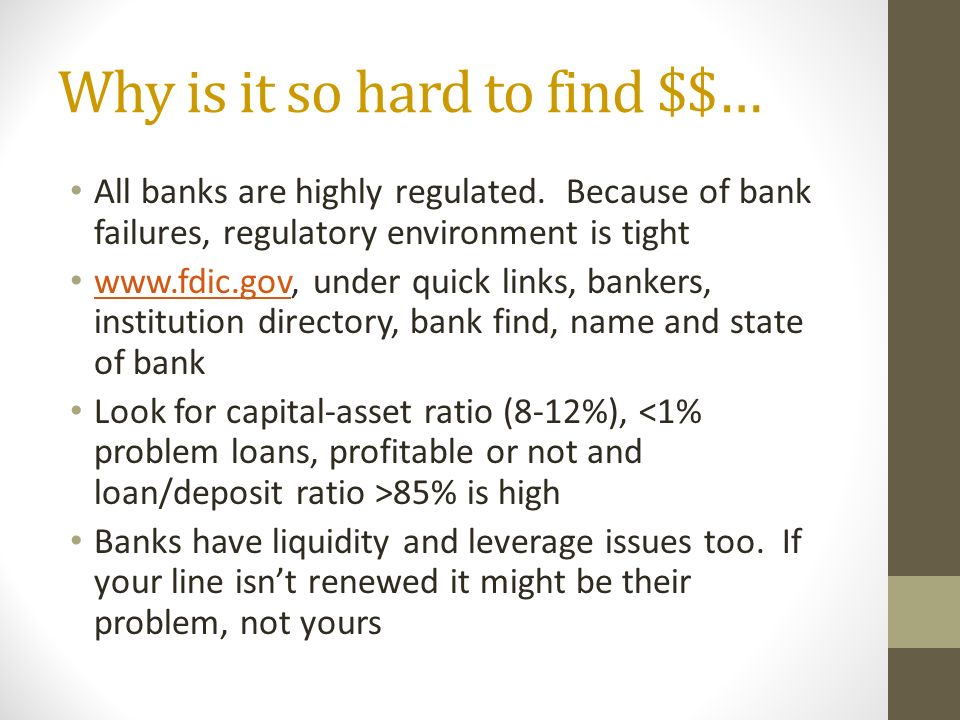 Why is it so hard to find $$… All banks are highly regulated.