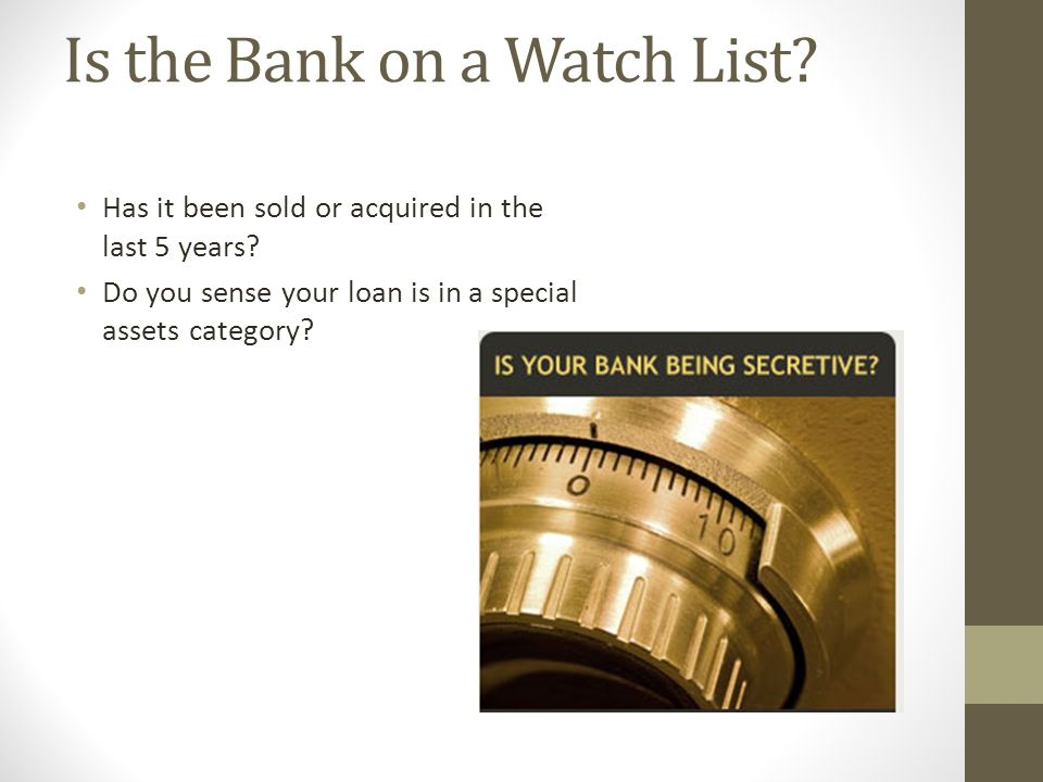 Is the Bank on a Watch List. Has it been sold or acquired in the last 5 years.